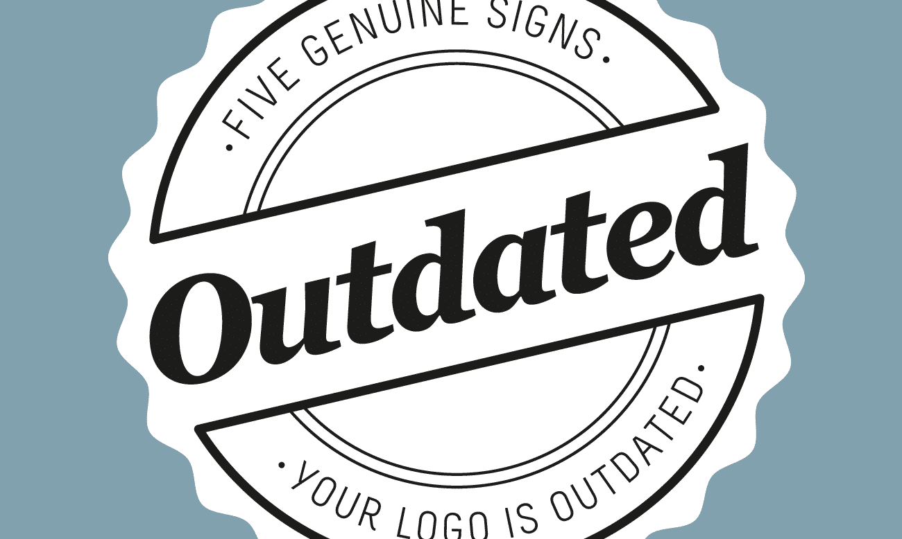 5 signs your logo is outdated