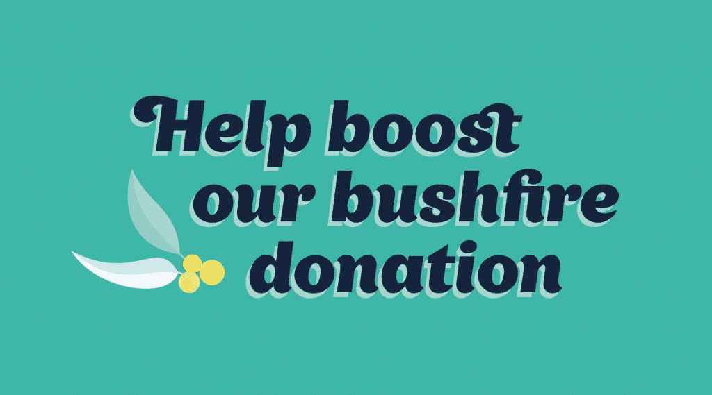 Help boost our bushfire donation